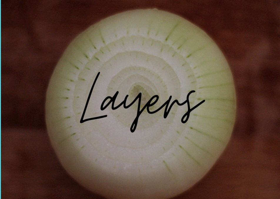 Layers…..